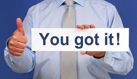 got: You got it