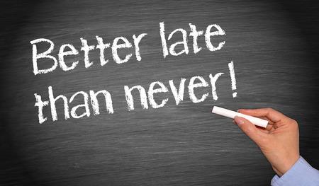 nunca: M�s vale tarde que nunca Foto de archivo