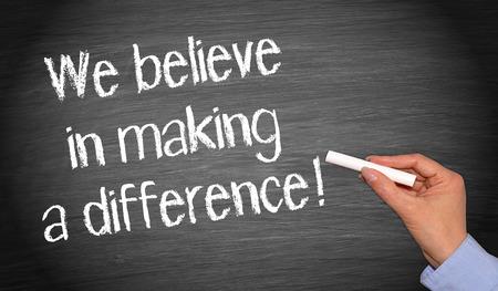 Wij geloven in het maken van een verschil