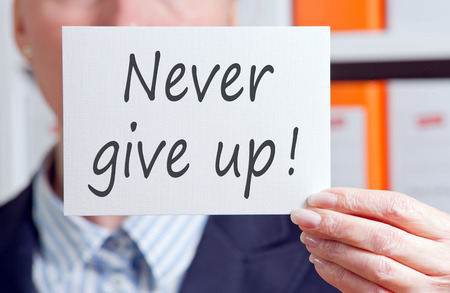 never: Never give up   Stock Photo