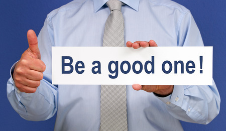 Be a good one   photo