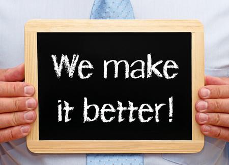 better performance: We make it better