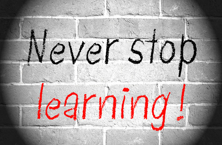 never: Never stop learning