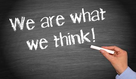 Jesteśmy tym, co myślimy