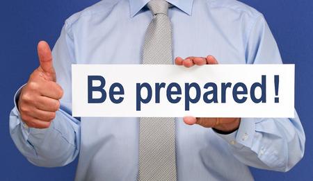preparedness: Be prepared ! Stock Photo