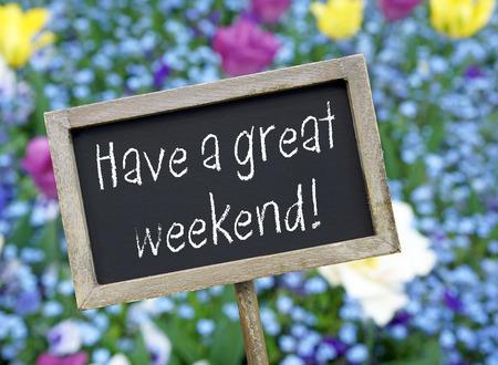 fin de semana: Que tengan un buen fin de semana Foto de archivo