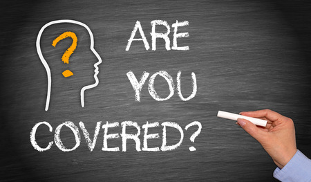 safety slogan: Are you covered ? Insurance Concept Chalkboard