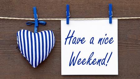 Have a nice Weekend !
