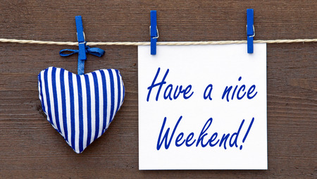 Have a nice Weekend !