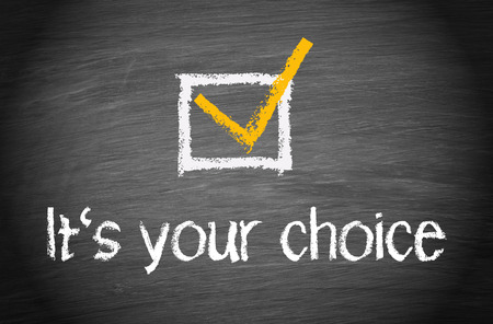 It is your choice