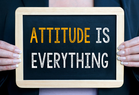 good attitude: Attitude is everything
