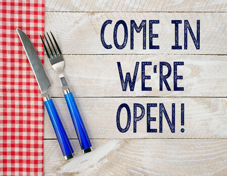 come in: Come in - we are open !