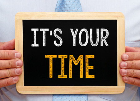 your: It is your TIME