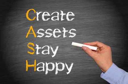 assets: CASH - Create Assets Stay Happy Stock Photo