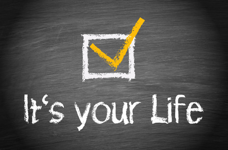 your: It is your Life Stock Photo