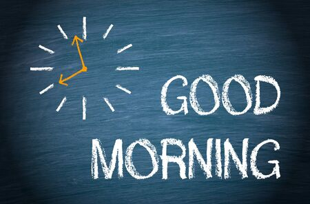 wake up happy: Good Morning