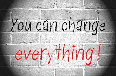 tu puedes: Usted puede cambiar todo! Foto de archivo
