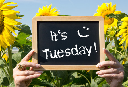 It is Tuesday