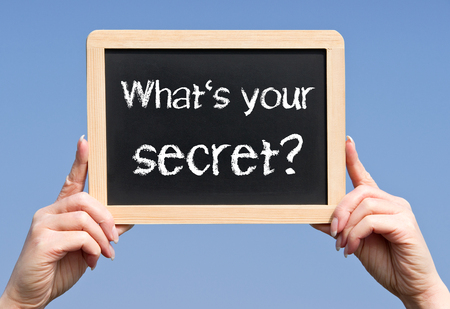 your: Whats your secret