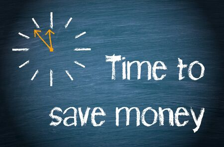 save money: Time to save money