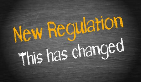 business change: New Regulation - this has changed