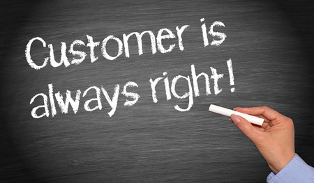 right on: Customer is always right !