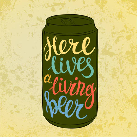 stout: Lettering on beer or beverage steel or aluminium can that says here lives beer. Highly detailed type or font lettering on can with bright or dark beer, lager or cask ale, stout or porter
