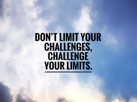 Motivational and inspirational quote - Dont limit your challenges, challenge your limits. with vintage styled background.