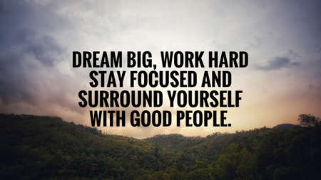 Motivational and inspirational quotes - Dream big, work hard, stay focused and surround yourself with good people. With blurred vintage styled background. 版權商用圖片