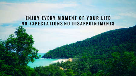 Motivational and inspirational quote - Enjoy every moment of your life,no expectations, no disappointments. Vintage styled background. 写真素材