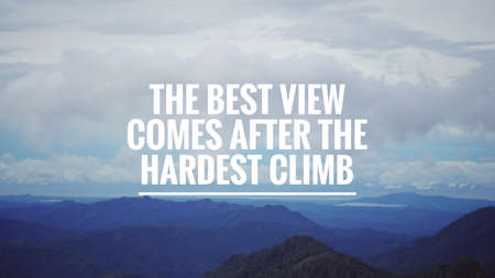 Motivational and inspirational quote - The best view comes after the hardest climb. With blurred vintage styled background. Stockfoto