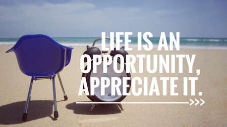 Motivational and inspirational quote - Life is an opportunity, appreciate it. Vintage styled background. Stock Photo