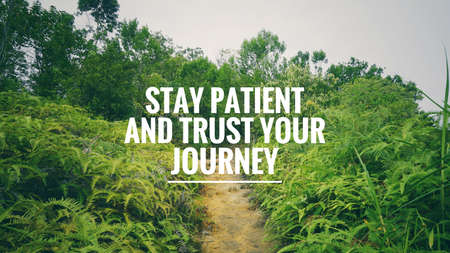 Motivational and inspirational quote - Stay patient and trust your journey. With vintage styled background.