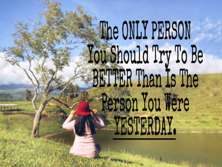 Motivational and inspirational quote - The only person you should try to be better than is the person you were yesterday. Blurred styled background. Banque d'images