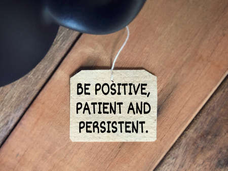 Motivational and inspirational quote - Be positive, patient and persistent. Blurred styled background.