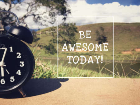 Motivational and inspirational wording - Be Awesome Today. Blurred styled background.