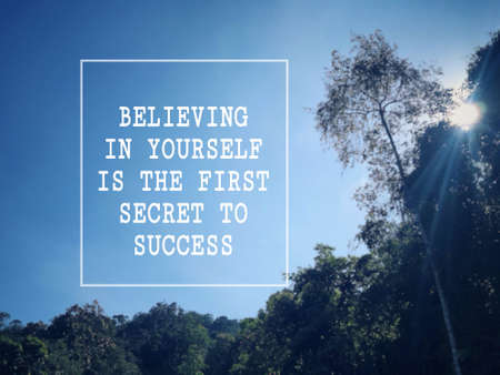 Motivational and inspirational wording - Believing In Yourself Is The First Secret To Success. Blurred styled background.