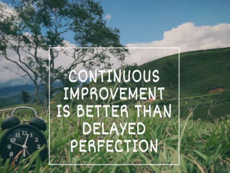 Motivational and inspirational wording - Continuous Improvement Is Better Than Delayed Perfection. Blurred styled background.
