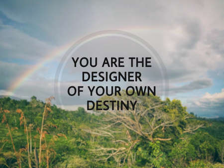 Motivational and inspirational wording - You Are The Designer Of Your Own Destiny. Blurred styled background. Stock Photo