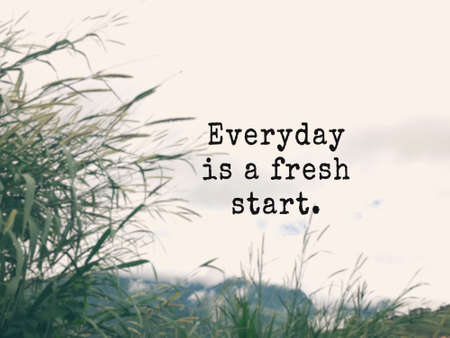 Motivational and inspirational wording - Everyday Is A Fresh Start. Blurred styled background. Stock Photo
