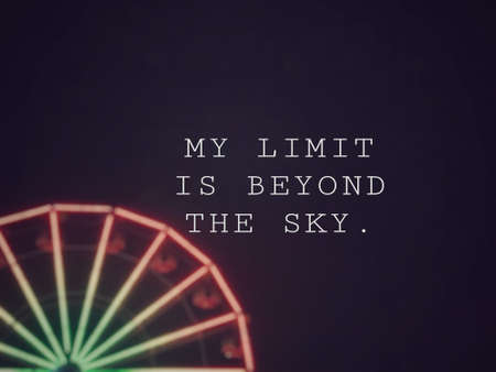 Motivational and inspirational wording - My Limit Is Beyond The Sky. Blurred styled background. Banco de Imagens