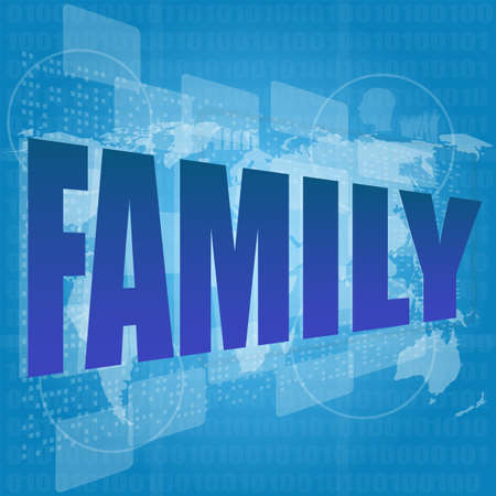 Life style concept: words family on digital screen photo