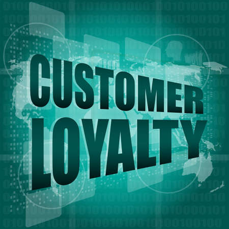 Marketing concept: words Customer loyalty on digital screen photo