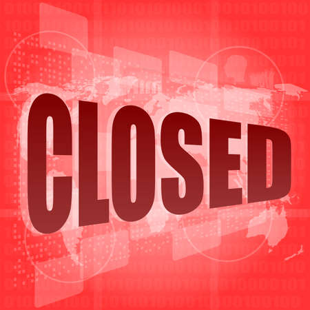 Safety concept: Closed word on digital touch screen background Stock Photo - 17781713