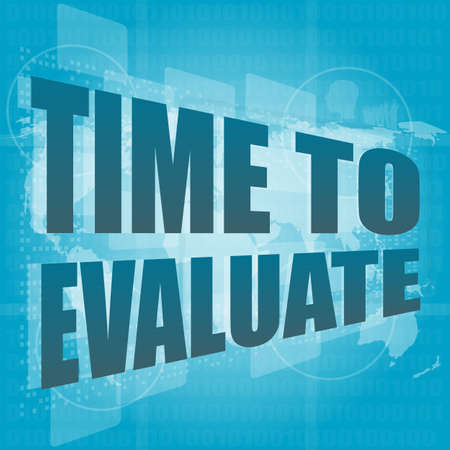 evaluating: Time concept: words Time to evaluate on digital screen
