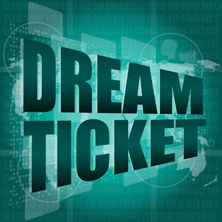 business concept: words dream ticket on digital screen photo