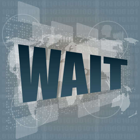 words wait on digital screen, business and social concept Stock Photo - 18364575