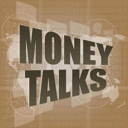 Money concept: words Money talks on digital screen, 3d photo