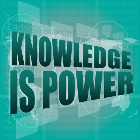 Education and learn concept: words knowledge is power on digital screen, 3d