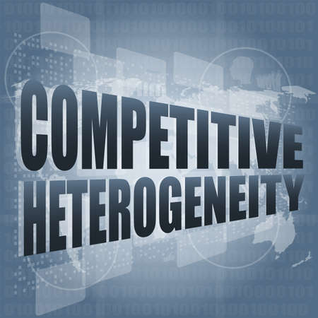 the heterogeneity: competitive heterogeneity word on business digital touch screen